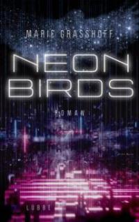 Neon Birds - Marie Graßhoff