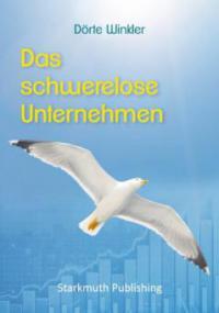 Das schwerelose Unternehmen - Dörte Winkler