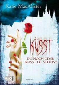 Küsst du noch oder beisst du schon? - Katie MacAlister