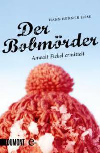 Der Bobmörder - Hans-Henner Hess