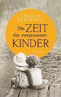 Die Zeit der vergessenen Kinder - Charlotte Kliemann
