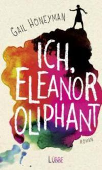 Ich, Eleanor Oliphant - Gail Honeyman