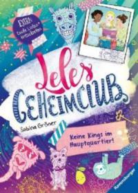 Leles Geheimclub, Band 1: Keine Kings im Hauptquartier - Sabina Gröner