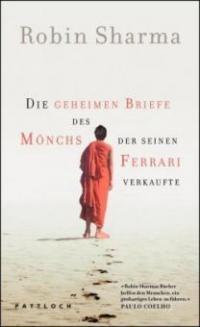 Die geheimen Briefe des Mönchs der seinen Ferrari verkaufte - Robin S. Sharma