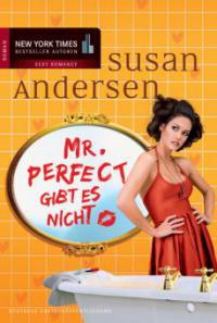 Mr. Perfect gibt es nicht - Susan Andersen