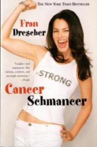 Cancer Schmancer - Fran Drescher