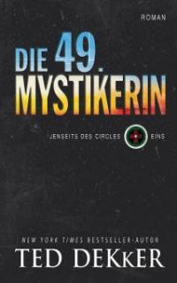 Die 49. Mystikerin (Eins) - Ted Dekker