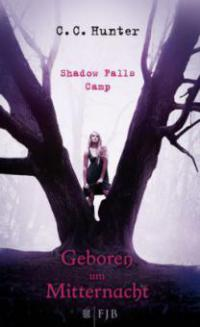 Shadow Falls Camp 01. Geboren um Mitternacht - C. C. Hunter