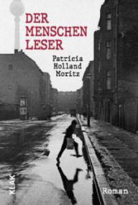 Der Menschenleser - Patricia Holland Moritz