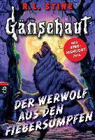 Gänsehaut - Der Werwolf aus den Fiebersümpfen - R. L. Stine
