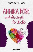 Annika Rose und die Logik der Liebe - Tracey Garvis Graves