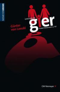 Gewissenlose Gier - Günter von Lonski