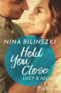 Hold You Close - Nina Bilinszki