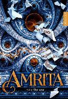 Amrita. Am Ende beginnt der Anfang - Aditi Khorana