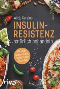 Insulinresistenz natürlich behandeln - Alicja Kurzius