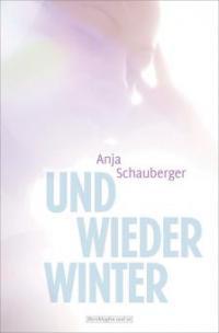 Und wieder Winter - Anja Schauberger