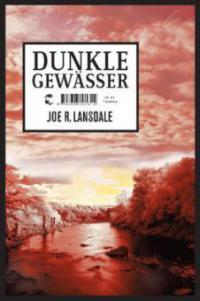 Dunkle Gewässer - Joe R. Lansdale