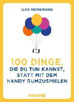 100 Dinge, die du tun kannst, statt mit dem Handy rumzuspielen - Ilka Heinemann
