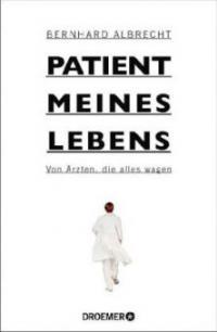 Patient meines Lebens - Bernhard Albrecht