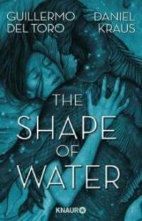 The Shape of Water - Guillermo del Toro, Daniel Kraus