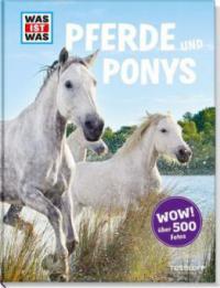 Was ist was: Pferde und Ponys - Silke Behling