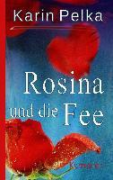 Rosina und die Fee - Karin Pelka