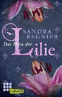 Die Lilien-Reihe 03: Das Herz der Lilie - Sandra Regnier