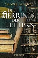 Die Herrin der Lettern - Sophia Langner