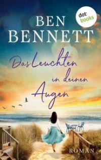 Das Leuchten in deinen Augen - Ben Bennett