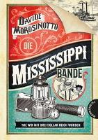 Die Mississippi-Bande - Davide Morosinotto