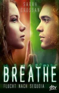 Breathe - Flucht nach Sequoia - Sarah Crossan