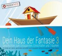 Dein Haus der Fantasie - Geschichten zum Entspannen, Einschlafen und Träumen. Tl.3, 1 Audio-CD - Tobias Diakow