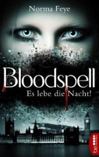 Bloodspell - Es lebe die Nacht! - Norma Feye