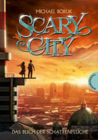 Scary City - Das Buch der Schattenflüche - Michael Borlik