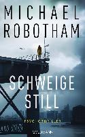 Schweige still - Michael Robotham