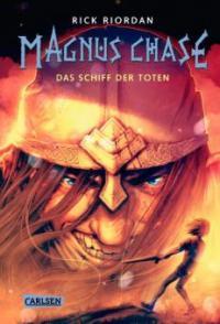 Magnus Chase 3: Das Schiff der Toten - Rick Riordan