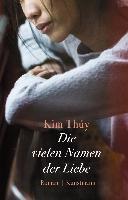 Die vielen Namen der Liebe - Kim Thúy