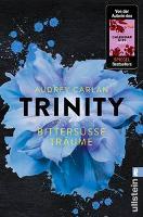 Trinity 04 - Bittersüße Träume - Audrey Carlan