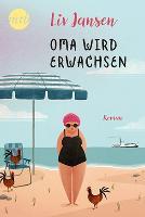 Oma wird erwachsen - Liv Jansen