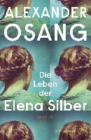 Die Leben der Elena Silber - Alexander Osang