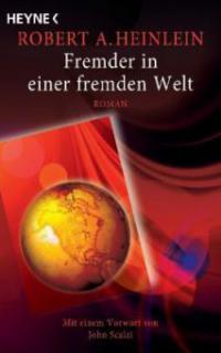 Fremder in einer fremden Welt - Robert A. Heinlein