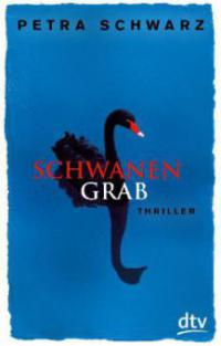 Schwanengrab - Petra Schwarz