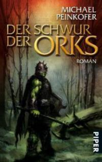 Der Schwur der Orks - Michael Peinkofer