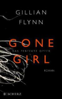 Gone Girl - Das perfekte Opfer - Gillian Flynn