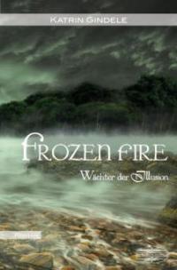 Frozen Fire - Katrin Gindele