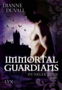 Immortal Guardians 02. Dunkler Zorn - Dianne Duvall