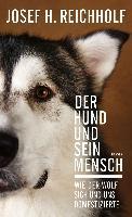 Der Hund und sein Mensch - Josef H. Reichholf
