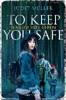 To Keep You Safe - Judit Müller