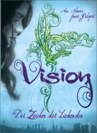 Vision - Das Zeichen der Liebenden - Ana Alonso, Javier Pelegrin