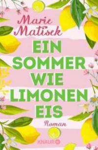 Ein Sommer wie Limoneneis - Marie Matisek